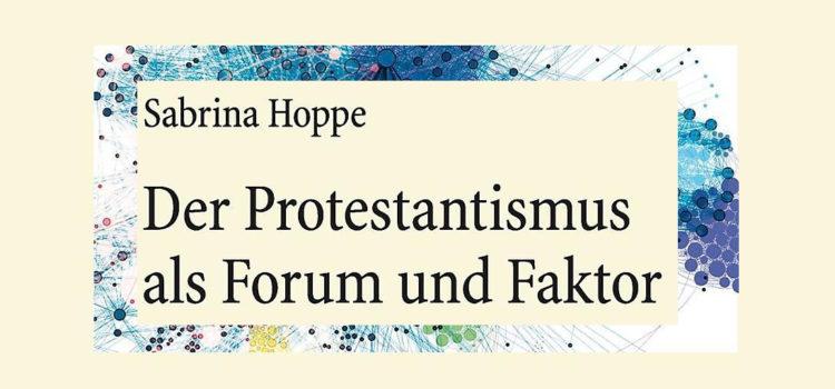 """Rezension """"Der Protestantismus als Forum und Faktor"""""""